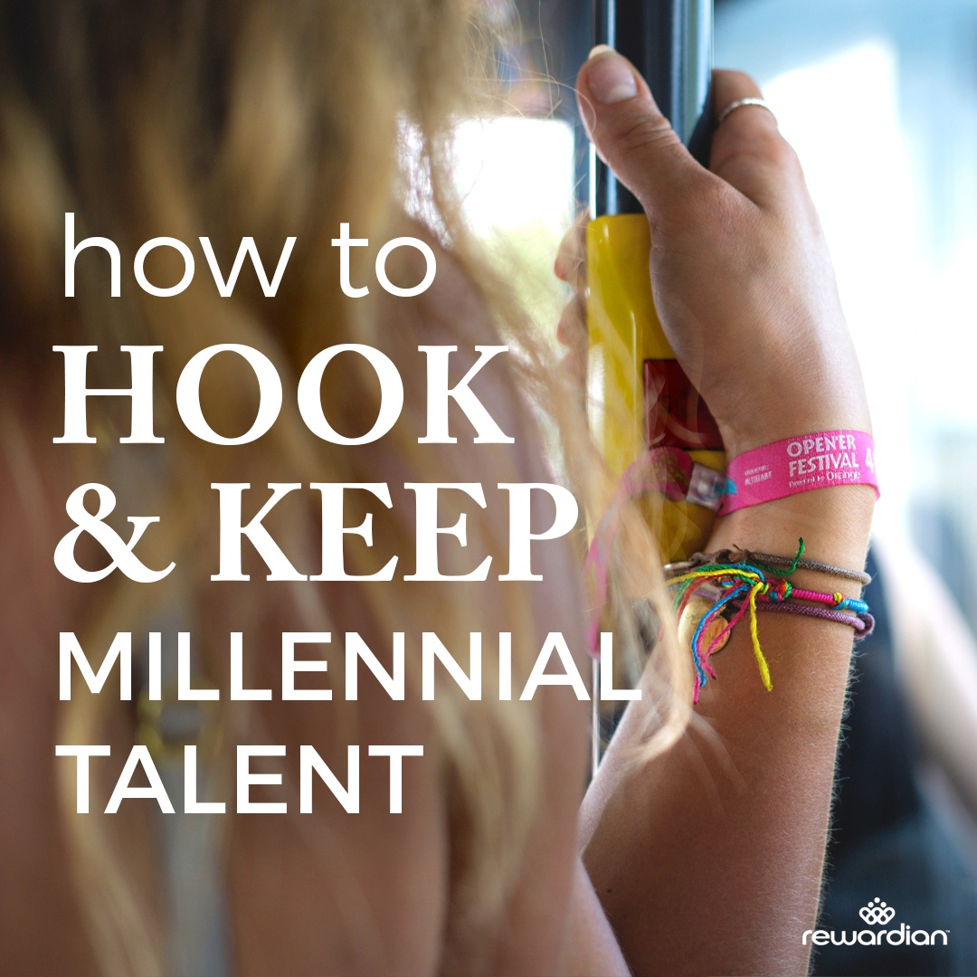 How to Hook & Keep Millennial Talent